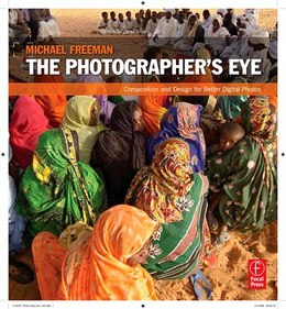 Book The Photographer's Eye: Composition And Design For Better Digital Photos by Michael Freeman