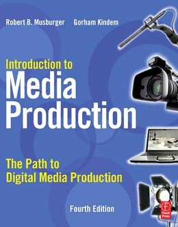 Book Introduction to Media Production: The Path to Digital Media Production by Gorham Kindem