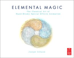 Book Elemental Magic, Volume I: The Art of Special Effects Animation by Joseph Gilland