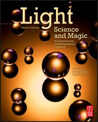 Light Science and Magic: An Introduction to Photographic Lighting