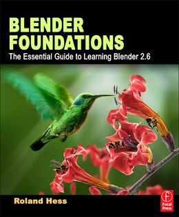 Book Blender Foundations: The Essential Guide to Learning Blender 2.6 by Roland Hess