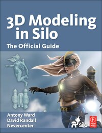 3D Modeling in Silo: The Official Guide