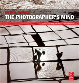Book The Photographer's Mind: Creative Thinking for Better Digital Photos by Michael Freeman