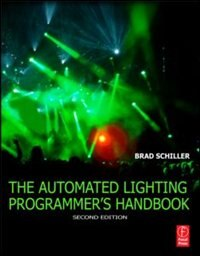 Book The Automated Lighting Programmer's Handbook by Brad Schiller