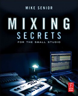 Book Mixing Secrets For  The Small Studio by Mike Senior