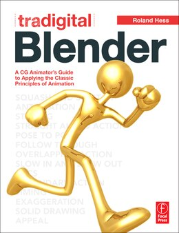 Book Tradigital Blender: A CG Animator's Guide to Applying the Classic Principles of Animation by Roland Hess