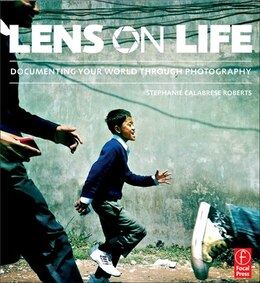 Book Lens On Life: Documenting Your World Through Photography by Stephanie Calabrese Roberts