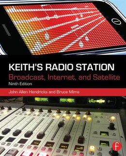 Book Keith's Radio Station: Broadcast, Internet, And Satellite by John Allen Hendricks