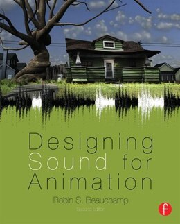 Book Designing Sound For Animation by Robin Beauchamp