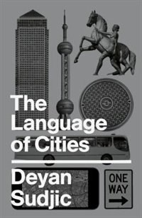 Book The Language Of Cities by Deyan Sudjic