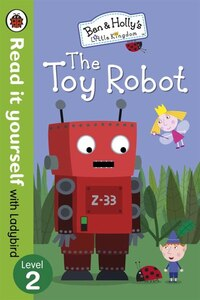 Read It Yourself With Ladybird Ben And Holly's Little Kingdom: Level 2 The Toy Robot