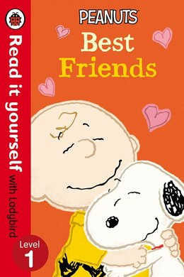 Book Read It Yourself With Ladybird Peanuts Best Friends: Level 1 by Ladybird Ladybird