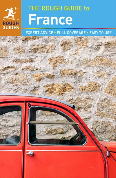 The Rough Guide To France (travel Guide) by Rough Guides