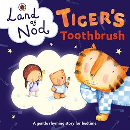 Book Tiger's Toothbrush: A Ladybird Land Of Nod Betime Book by Books Ladybird