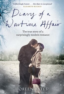 Book Diary Of A Wartime Affair: The True Story Of A Surprisingly Modern Romance by Doreen Bates