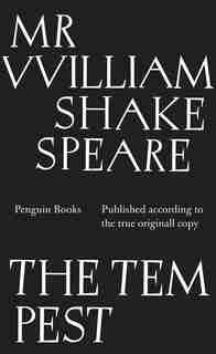 The Tempest: Published According To The True Oringall Copy by William Shakespeare