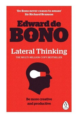 Book Lateral Thinking: A Textbook Of Creativity by Edward De Bono