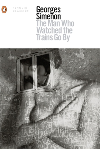 The Man Who Watched The Trains Go By by Simenon, Georges