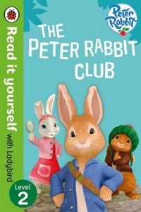 Book Peter Rabbit: The Peter Rabbit Club - Read It Yourself With Ladybird Level 2 by Ladybird