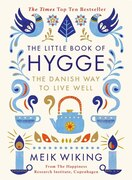 Book The Little Book Of Hygge: The Danish Way To Live Well by Meik Wiking