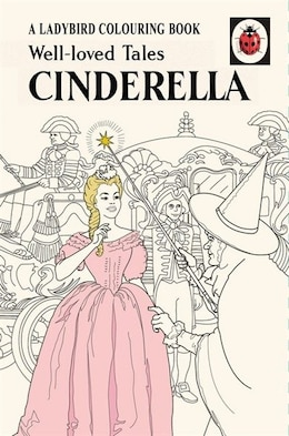 Book Well-loved Tales Cinderella: A Ladybird Vintage Colouring Book by Ladybird