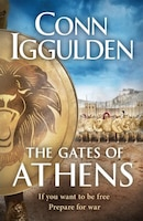 The Gates Of Athens: If You Want Freedom Prepare For War