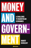 Money And Government: The Past And Future Of Economics