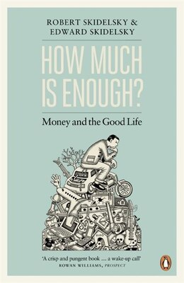 Book How Much Is Enough? by Robert Skidelsky
