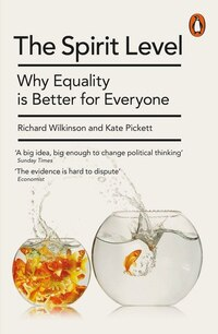 The Spirit Level New Edition: Why Equality Is Better For Everyone