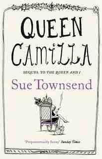 Queen Camilla by Sue Townsend