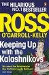 Keeping Up With The Kalashnikovs by Ross O'carroll-kelly