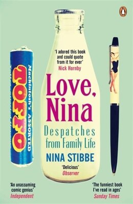 Book Love Nina: Despatches From Family Life by Nina Stibbe