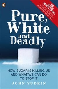 Book Pure White And Deadly by John Yudkin