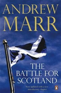 Book The Battle For Scotland by Andrew Marr