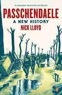 Passchendaele: A New History by Nick Lloyd