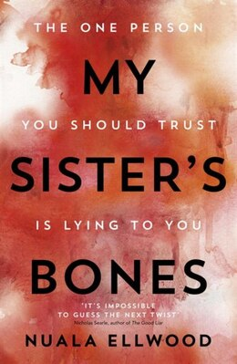 Book My Sister's Bones: A Gripping Rollercoaster Ride Of A Thriller by Nuala Ellwood