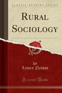 Rural Sociology (Classic Reprint)