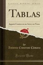 Tablas: Juguete Comico en un Acto y en Verso (Classic Reprint)