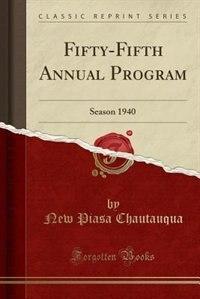 Fifty-Fifth Annual Program: Season 1940 (Classic Reprint) by New Piasa Chautauqua