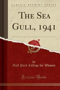 The Sea Gull, 1941 (Classic Reprint) by Gulf Park College for Women