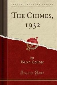 The Chimes, 1932 (Classic Reprint) de Berea College