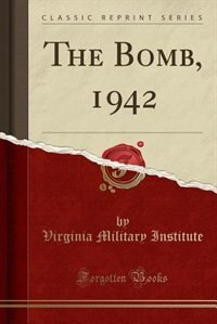 The Bomb, 1942 (Classic Reprint) by Virginia Military Institute