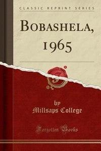 Bobashela, 1965 (Classic Reprint) by Millsaps College