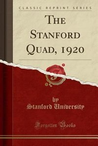 The Stanford Quad, 1920 (Classic Reprint) by Stanford University