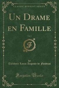 Un Drame en Famille, Vol. 2 (Classic Reprint)