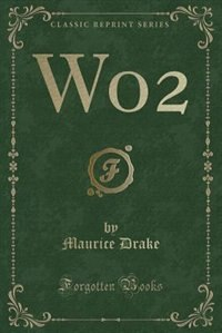 Wo2 (Classic Reprint)
