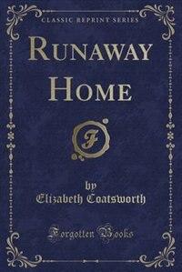 Runaway Home (Classic Reprint)