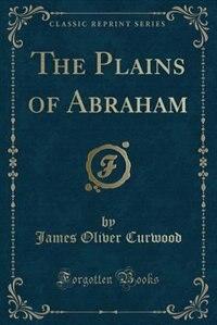 The Plains of Abraham (Classic Reprint)