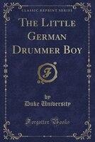 The Little German Drummer Boy (Classic Reprint)