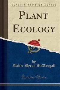 Plant Ecology (Classic Reprint)